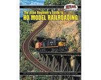 Atlas Railroad Beginners Guide To HO Scale Model Railroading Book