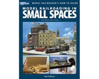 Kalmbach Publishing Model Railroading in Small Spaces, 2nd Edition